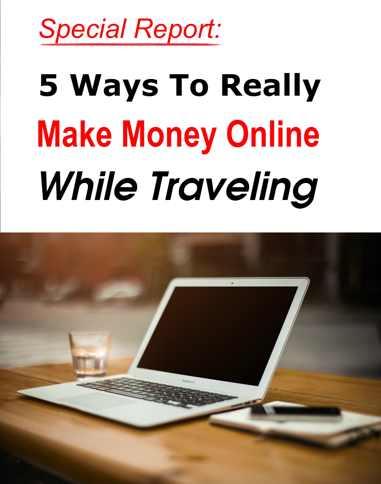 5 Ways To Really Make Money Online While Travelling